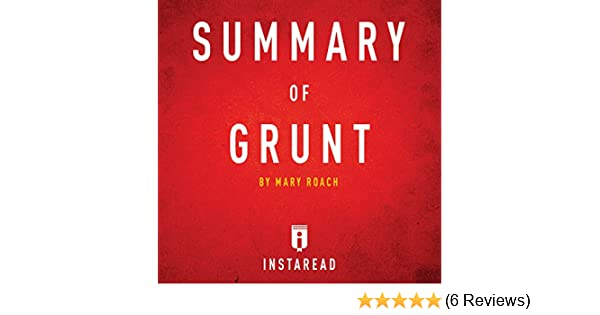 summary of grunt by mary roach includes analysis