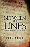 img - for Between the Lines: God Is Writing Your Story book / textbook / text book