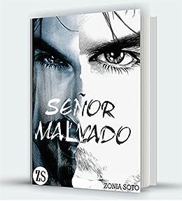 Señor Malvado: Una historia de amor y odio (Spanish Edition) by [Soto