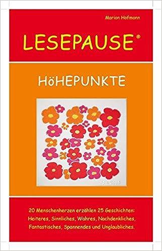 Amazon.fr - LESEPAUSE - HöHEPUNKTE: 20 Menschenherzen erzählen 25 ...