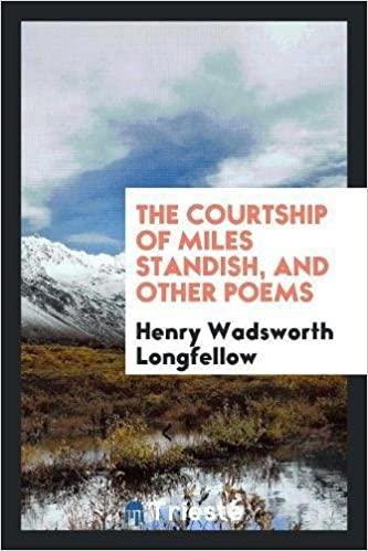 Book The Courtship of Miles Standish, and Other Poems