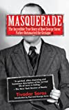 img - for Masquerade: The Incredible True Story of How George Soros' Father Outsmarted the Gestapo book / textbook / text book