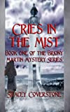 Cries in the Mist: Book One of The Briony Martin Mystery Series (Volume 1)