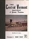 The Central Vermont Railway, Robert C. Jones, 0913582271