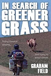 In Search of Greener Grass by Graham Field (2012) Paperback