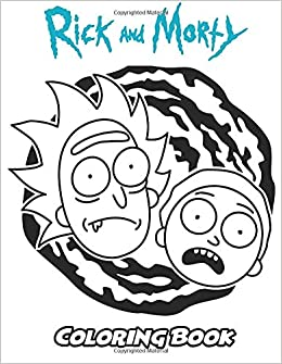 Amazon Com Rick And Morty Coloring Book Coloring Book For