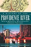 A History of the Providence River, Robert A. Geake, 1609499026