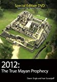 2012: The True Mayan Prophecy - Special Edition