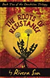 The Roots of Resistance (Dandelion Trilogy Book 2) (Volume 2)