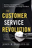 img - for The Customer Service Revolution: Overthrow Conventional Business, Inspire Employees, and Change the World book / textbook / text book