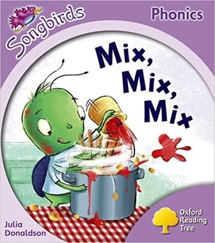 Book Oxford Reading Tree: Level 1+: More Songbirds Phonics: Mix, Mix, Mix by Julia Donaldson (2012-07-05)