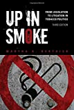 Up in Smoke: from Legislation to Litigation in Tobacco Politics, Martha A. Derthick, 1452202230