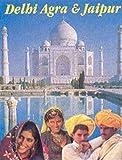 Delhi, Agra and Jaipur, Biraj Bose, 8174370080