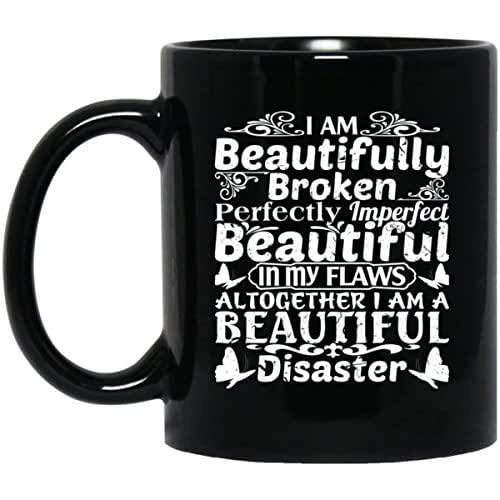i am beautifully broken perfectly imperfect