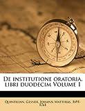 De Institutione Oratoria, Libri Duodecim, Quintilian, 1172712840