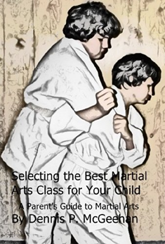 Selecting the Best Martial Art Class for Your Child: A Parent's Guide to Martial Arts