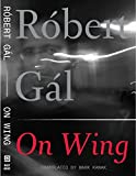 img - for On Wing (Slovakian Literature) by Robert Gal (2015-05-19) book / textbook / text book