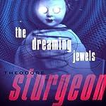 The Dreaming Jewels | Theodore Sturgeon