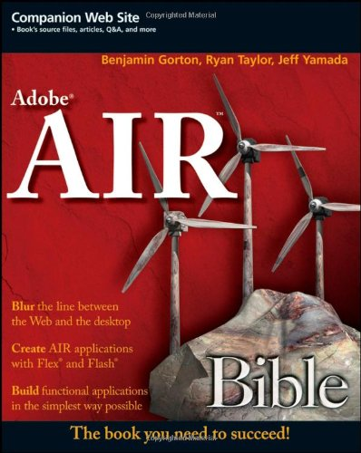 [PDF] Adobe AIR Bible Free Download | Publisher : Wiley | Category : Computers & Internet | ISBN 10 : 0470284684 | ISBN 13 : 9780470284681