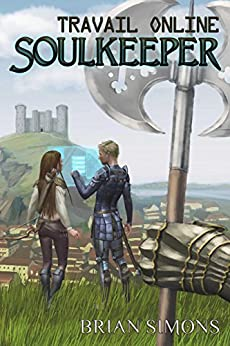 Travail Online: Soulkeeper: LitRPG Series (Book 1) by [Simons, Brian]