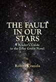 The Fault in Our Stars: A Reader's Guide to the John Green Novel