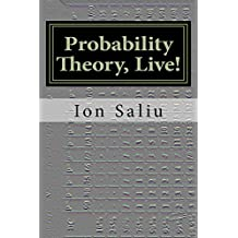 Probability Theory, Live!: More than Gambling and Lottery — it's about Life!