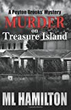 Murder on Treasure Island, M. L. Hamilton, 149524220X