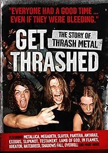 Get Thrashed!: The Story of Thrash Metal