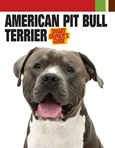 American Pit Bull Terrier (Smart Owner's Guide)