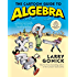 The Cartoon Guide to Algebra (Cartoon Guide Series)