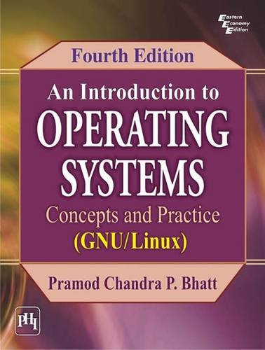 An Introduction to Operating Systems: Concepts and Practice (GNU/Linux)
