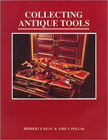 Collecting Antique Tools by Herbert P. Kean (1990-10-02)