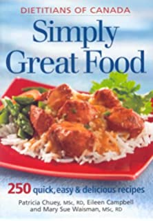 Dietitians of canada cook 275 recipes celebrate food from field simply great food 250 quick easy and delicious recipes forumfinder Image collections