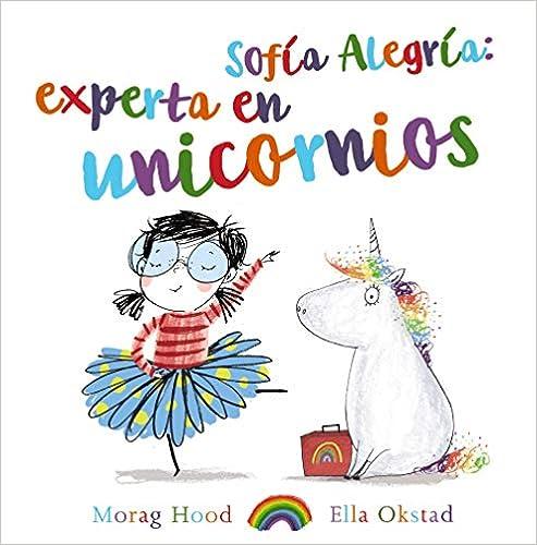 Sofía Alegría: experta en unicornios (Primeros Lectores (1-5 Años) - Álbum Ilustrado) Libro de cartón