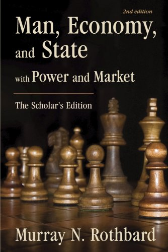 Man, Economy, and State with Power and Market: The Scholar's Edition (LvMI) by [Rothbard, Murray N.]