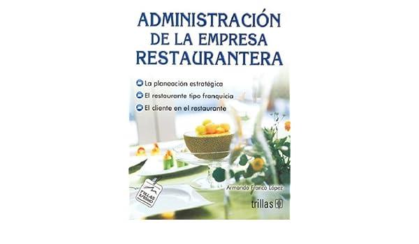 Administracion de la empresa restaurantera/Restaurant ...