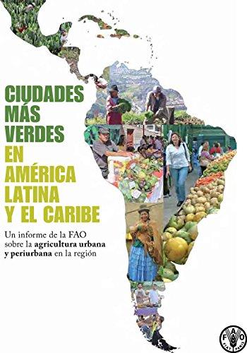 Descargar Libro Ciudades Mas Verdes En America Latina Y El Caribe Food And Agriculture Organization Of The