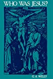 img - for Who Was Jesus?: A Critique of the New Testament Record book / textbook / text book
