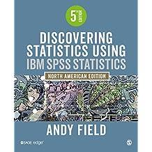 Discovering Statistics Using IBM SPSS Statistics: North American Edition