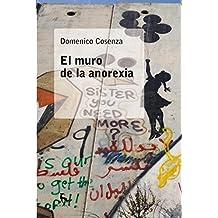 El muro de la anorexia (ESCUELA LACANIANA)