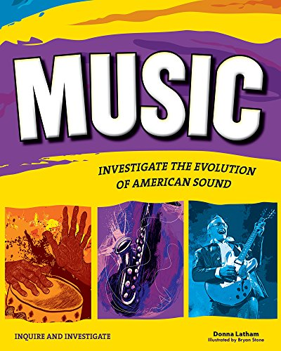 Music: INVESTIGATE THE EVOLUTION OF AMERICAN SOUND (Inquire and Investigate) by Nomad Press VT