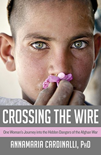 Crossing the Wire: One Woman's Journey into the Hidden Dangers of the Afghan War cover