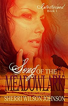 Song of the Meadowlark (Intertwined Book 1) by [Johnson, Sherri Wilson]
