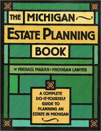 The michigan estate planning book a complete do it yourself guide the michigan estate planning book a complete do it yourself guide to planning an estate in michigan michael maran 9780936343099 amazon books solutioingenieria Image collections