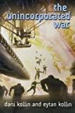 The Unincorporated War (The Unincorporated Man)