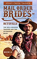 Mail Order Brides Of Betsville: The Well-meaning Trapper And The Governess Bride - Book 2 (clean Christian Western Mail Order Bride Romance)