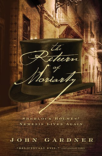 The Return of Moriarty: Sherlock Holmes' Nemesis Lives Again
