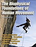 The Biophysical Foundations of Human Movement 2nd Edition