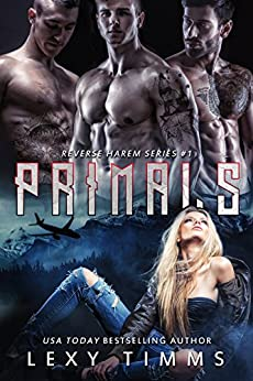Primals: Reverse Harem Paranormal Shifter Romance (Reverse Harem Series Book 1) by [Timms, Lexy]