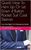 Here is the short and sweet, photo-packed read on the alterations subject of hemming suit coat sleeves.  Only.  Period.  This is one in a series of several tough subject alterations projects, and 4-button placket suit sleeves can be wrestled ...